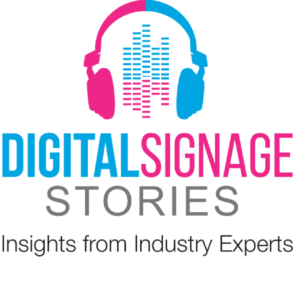 Digital Signage Stories - Insights from Industry Experts