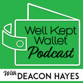 Well Kept Wallet Podcast with Deacon Hayes